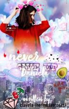 Never Give Up, Daniela by hermosasrosas