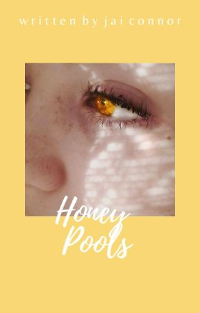 honey pools by -desolations