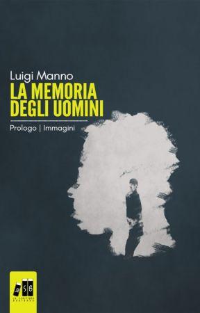 La memoria degli uomini - Prologo by LuigiManno