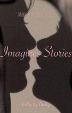 Imagines Stories by Charlyn_De