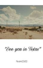 See you in Texas || bxb by Nyani2502