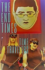 The End Times Time Travelers by AlternateEarth