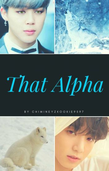 That Alpha [Jikook] • {ON HOLD}