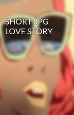 SHORT SPG LOVE STORY by BlueGirlyxoxo
