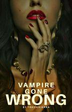 Vampire Gone Wrong  #Spotlight1819 by Tray-CKierra