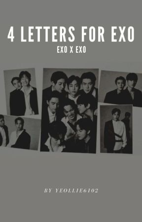 Four letters for EXO (exo x exo) by yeollie6102