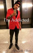 I'M ADDICTED by danniella_09