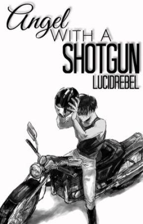 Angel With A Shotgun [Levi Ackerman x OC] / Attack on Titan / Shingeki no Kyojin by lucidrebel