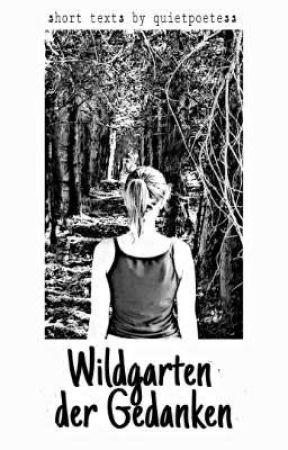 Wildgarten der Gedanken by quietpoetess