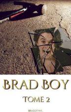 Brad Boy // Tome 2 by EmineKayD