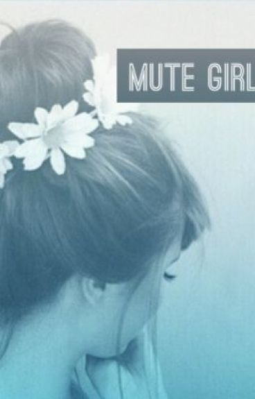 Mute Girl (One Direction) [WATTY AWARDS, PLEASE VOTE AS YOU READ]