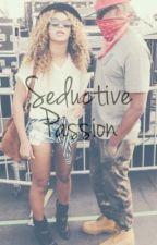 Seductive Passion by BeyLoveIV