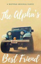 The Alpha's Best Friend (Updated 1-3x per week) by romance_writer9616