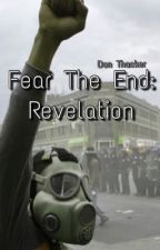 Fear The End: Revelation by DonThacker