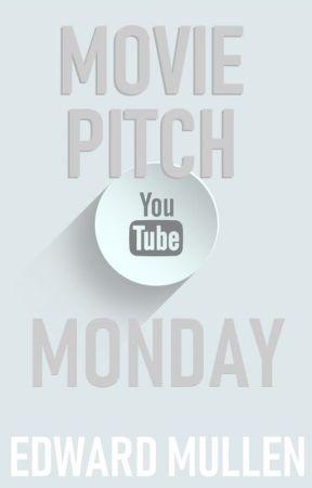 Movie Pitch Monday by EdwardMullen