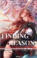 Finding Reason by SashaSecret1001