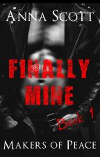 Finally Mine Book 1 by AnnaScottAuthor