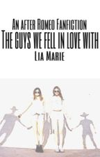 The Guys We Fell In Love With (An After Romeo Fanfiction) by LiaMarieFics