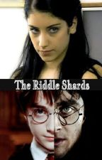 The Riddle Shards; Harry Potter by SarahAlmon