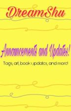 Announcements and Updates!  by Dreamshu