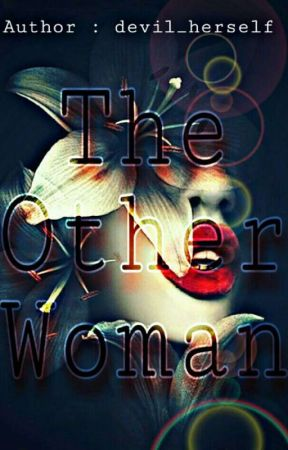 The Other Woman |On Hold| by MyImaginaryLove