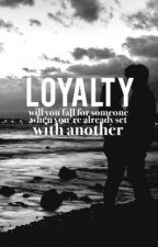 loyalty - e.d. by dreamilydolan