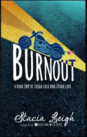 Burnout by StaciaLeighAuthor