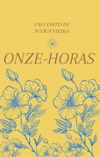 Onze-Horas (Conto). by 1criadordehistorias