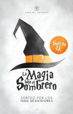 La Magia bajo el Sombrero • Sorteo by CasadelAntidoto