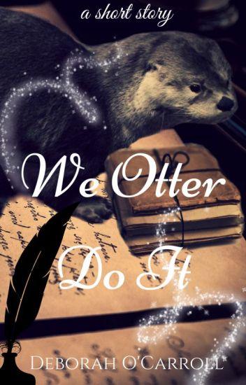 We Otter Do It