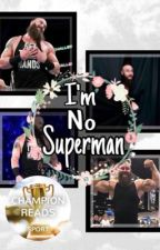 I'm No Superman// Braun Strowman  by Bad_Buck