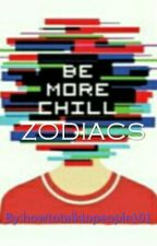 Be More Chill Zodiacs by howtotalktopeople101