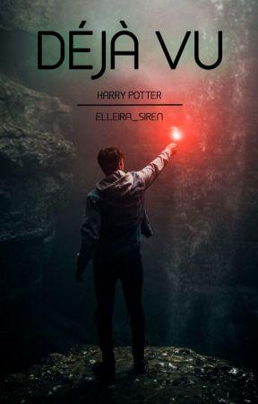 Déjà Vu [Harry Potter] by Elleira_Siren