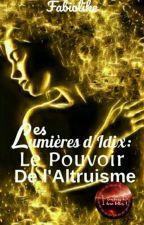 Lumières d'Idix : le Pouvoir de L'Altruisme.  by Fabiolike
