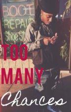 Too Many Chances by TianaNykol_