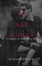 At All Costs by wingandaprayer