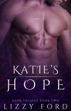 Katie's Hope (Book II, Rhyn Trilogy) by LizzyFord
