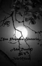 Una Pequeña Historia... by LyF-History-