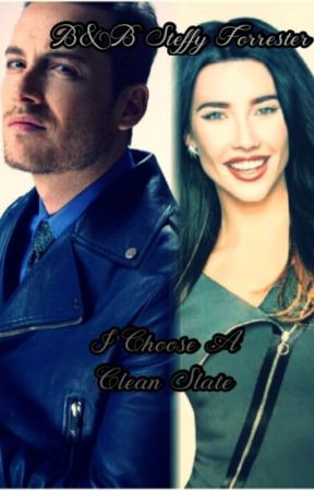 (B&B )Steffy Forrester:  I Choose A  Clean Slate by Almostfamous89
