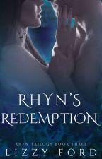 Rhyn's Redemption (Book III, Rhyn Trilogy) by LizzyFord