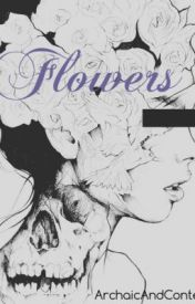Flowers by ArchaicAndContent
