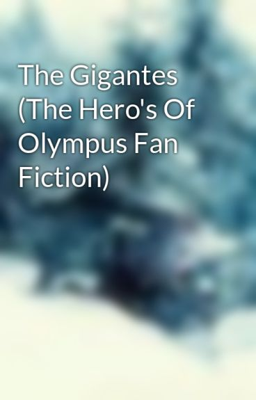 The Gigantes (The Hero's Of Olympus Fan Fiction) by sidus1033