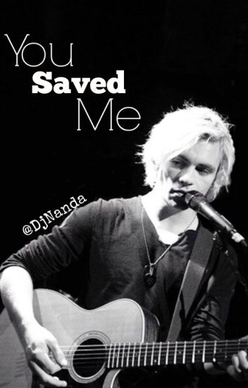 You saved me[Ross Lynch y tu]