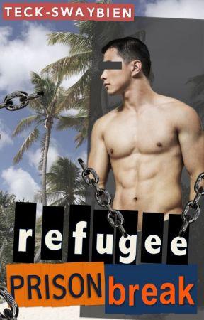 Refugee Prison Break by Teck-Swaybien