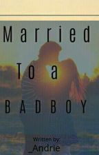married to a badboy by _Andrie