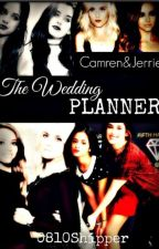 The Wedding Planner (CAMREN,JERRIE) *EDITING* by 0810Shipper