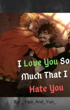 """""""I love you so much that I hate you."""" (A Gregstophe fanfiction) by _Yaoi_And_Yuri_"""