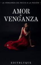 Amor & Venganza © by edithluque