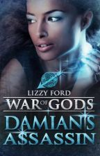 Damian's Assassin (Book II, War of Gods) by LizzyFord