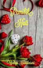 PEMILIK HATI by WahyuHartikasari